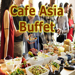 BUFFET - CAFE ASIA